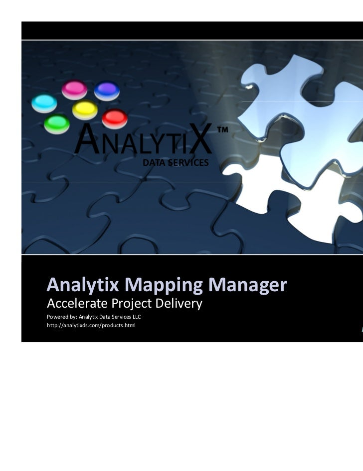 DATA SERVICESAnalytix Mapping ManagerAccelerate Project DeliveryPowered by: Analytix Data Services LLChttp://analytixds.co...