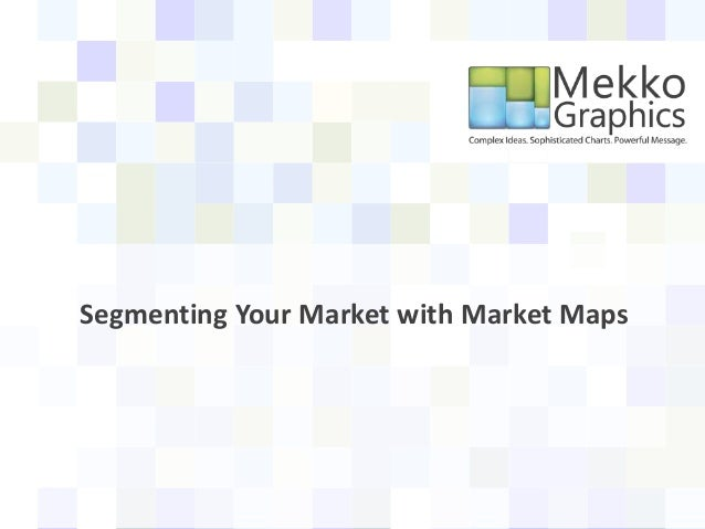Segmenting Your Market with Market Maps