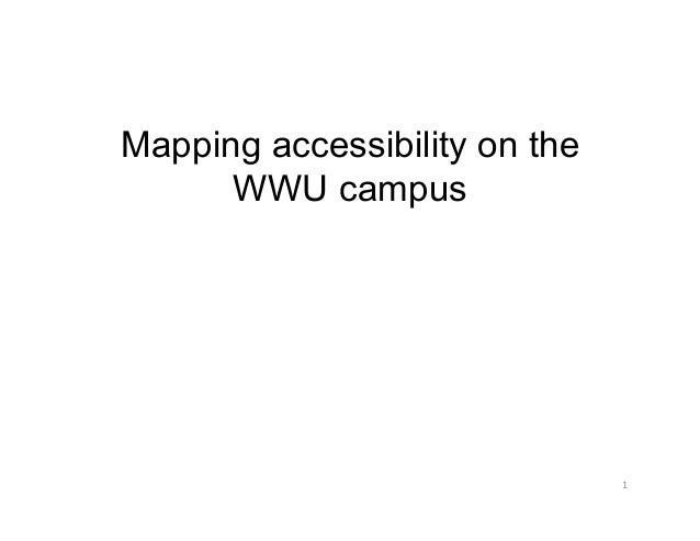 Mapping accessibility on the WWU campus 	     1