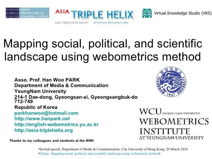 Mappingsocialpoliticalandscientificlandscapeusingwebometrcs Cityunivofhongkong24march2010 100324011529 Phpapp02