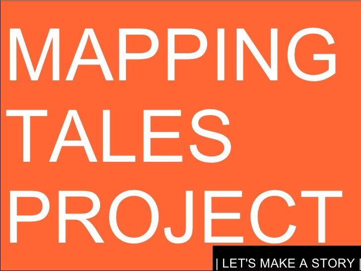 MAPPING TALES PROJECT | LET'S MAKE A STORY |