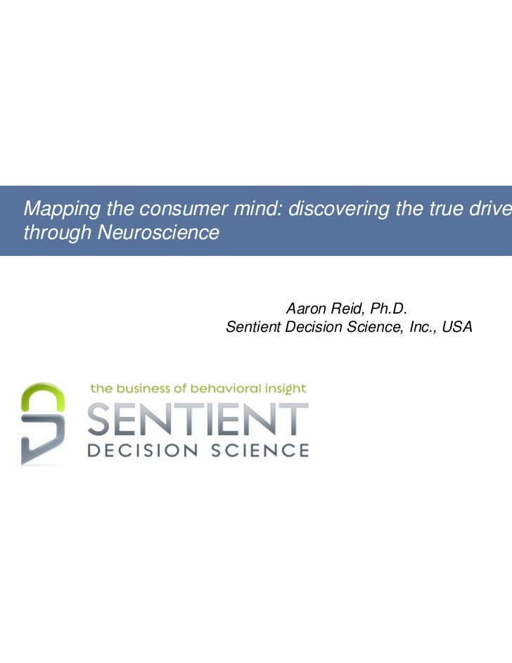 Mapping the consumer mind: discovering the true drivers of behaviorthrough Neuroscience                               Aaro...