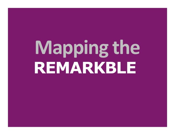 Mapping theREMARKBLE