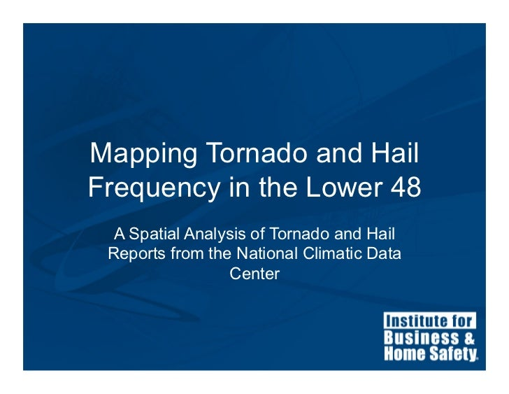 Mapping Tornado and HailFrequency in the Lower 48  A Spatial Analysis of Tornado and Hail Reports from the National Climat...