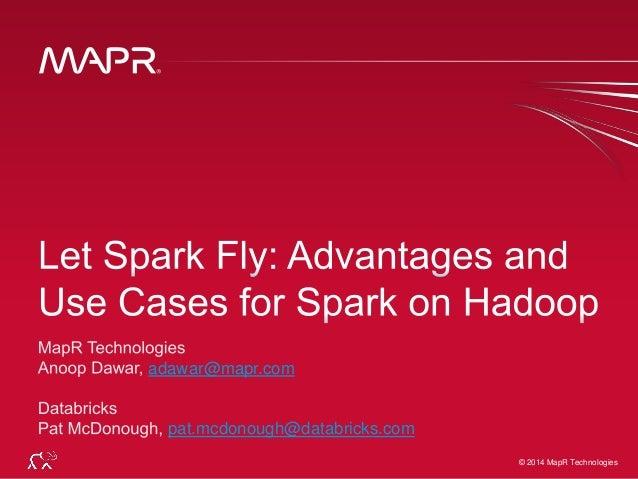 © 2014 MapR Technologies 1© 2014 MapR Technologies adawar@mapr.com pat.mcdonough@databricks.com