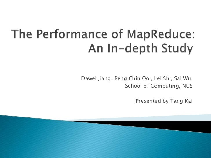 The Performance of MapReduce: An In-depth Study