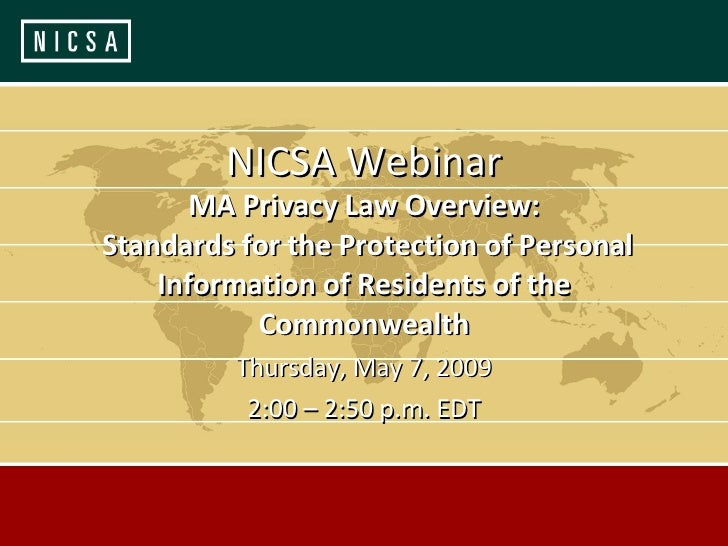 MA Privacy Law Overview:  Standards for the Protection of Personal Information of Residents of the Commonwealth Thursday, ...