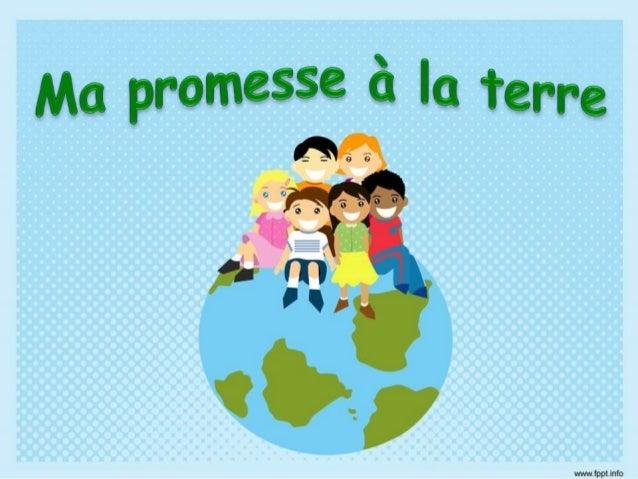 Ma promesse à la terre