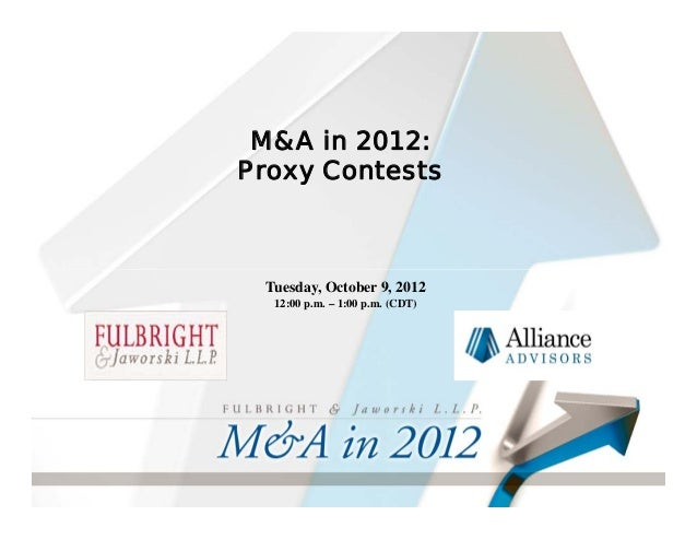 M&A in 2012: Proxy Contests Tuesday, October 9, 2012 12:00 p.m. – 1:00 p.m. (CDT)