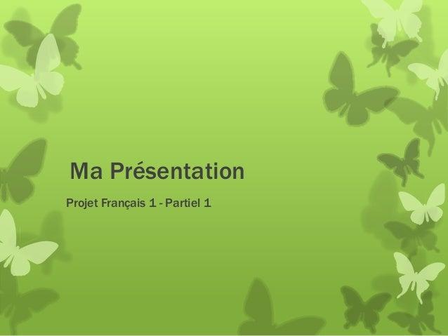Ma Présentation Projet Français 1 - Partiel 1
