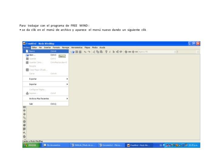 Para   trabajar  con  el  programa  de  FREE   MIND :<br /><ul><li> se  da  clik  en  el  menú  de  archivo  y  aparece   ...