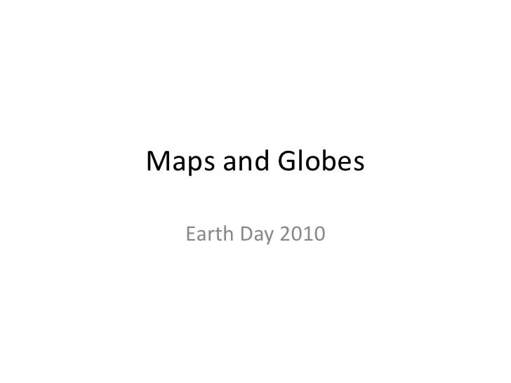 Maps and Globes<br />Earth Day 2010<br />