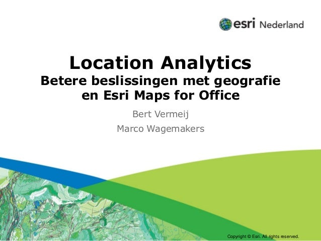 Click to edit Subtitle (optional)  Location Analytics  Betere beslissingen met geografie en Esri Maps for Office Bert Verm...