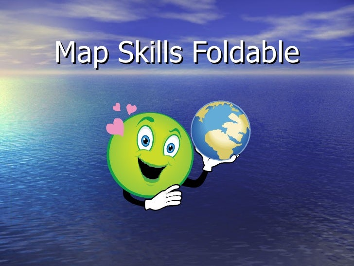 Map Skills Foldable Powerpoint Show