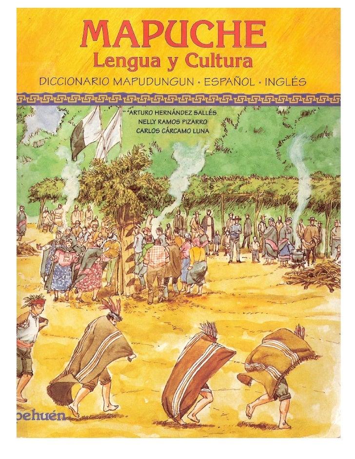 Mapuche, lengua y cultura, diccionario mapudungun, español e ingles (Arturo Hernandez Salles, Nelly Ramos Pizarro y Carlos Carcamo Luna)