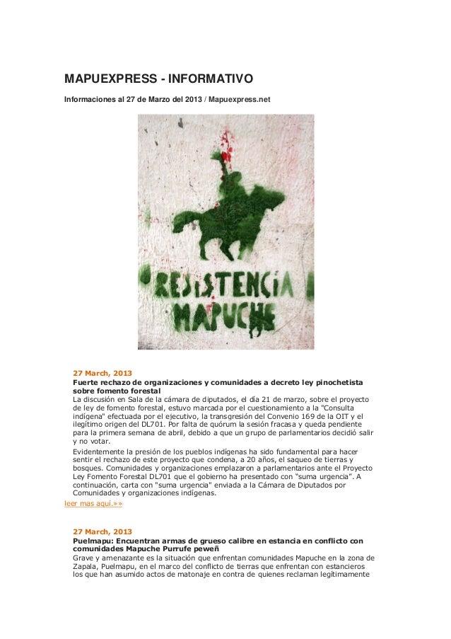 MAPUEXPRESS - INFORMATIVOInformaciones al 27 de Marzo del 2013 / Mapuexpress.net  27 March, 2013  Fuerte rechazo de organi...
