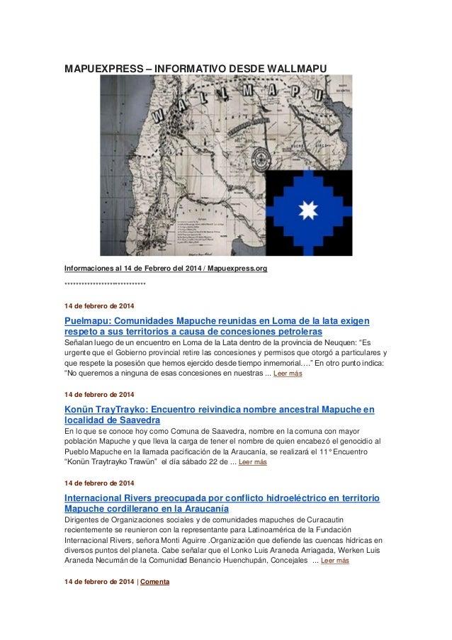 MAPUEXPRESS – INFORMATIVO DESDE WALLMAPU  Informaciones al 14 de Febrero del 2014 / Mapuexpress.org **********************...