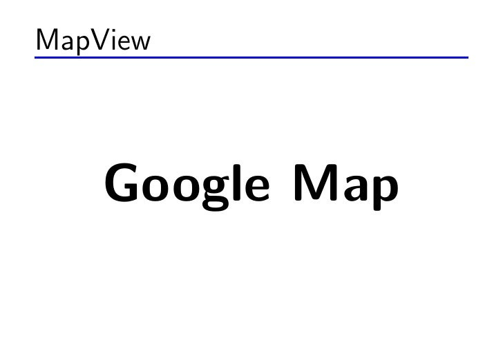 MapView        Google Map
