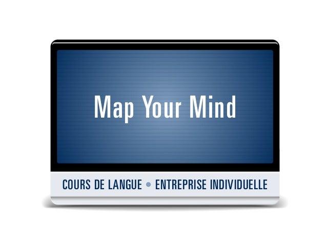Map Your MindCOURS DE LANGUE • ENTREPRISE INDIVIDUELLE