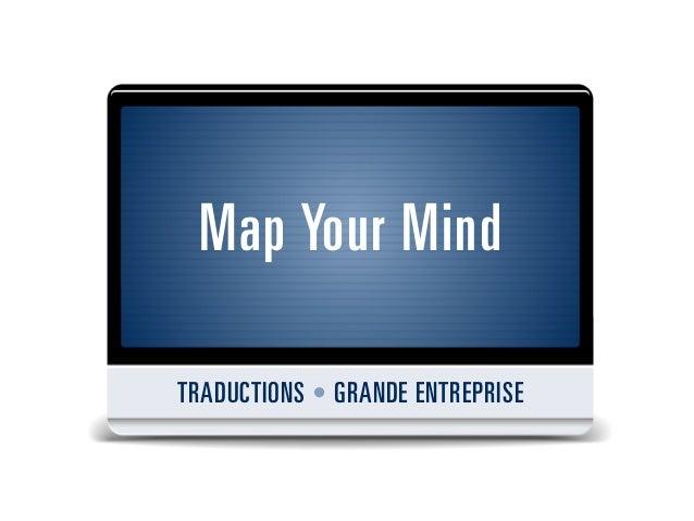 Map Your MindTRADUCTIONS • GRANDE ENTREPRISE