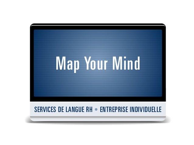 Map Your MindSERVICES DE LANGUE RH • ENTREPRISE INDIVIDUELLE