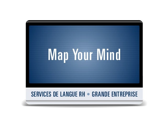 Map Your MindSERVICES DE LANGUE RH • GRANDE ENTREPRISE
