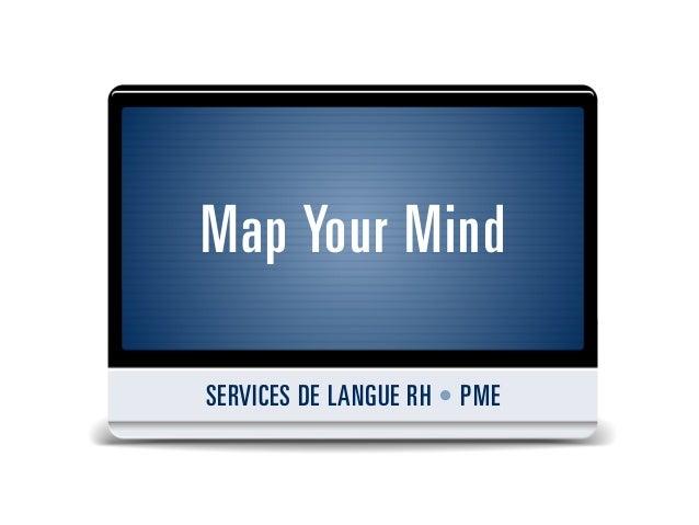 Map Your MindSERVICES DE LANGUE RH • PME