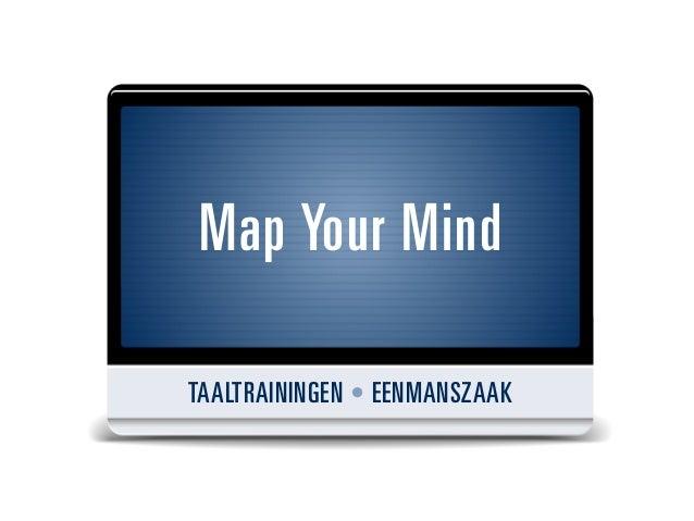 Map Your MindTAALTRAININGEN • EENMANSZAAK