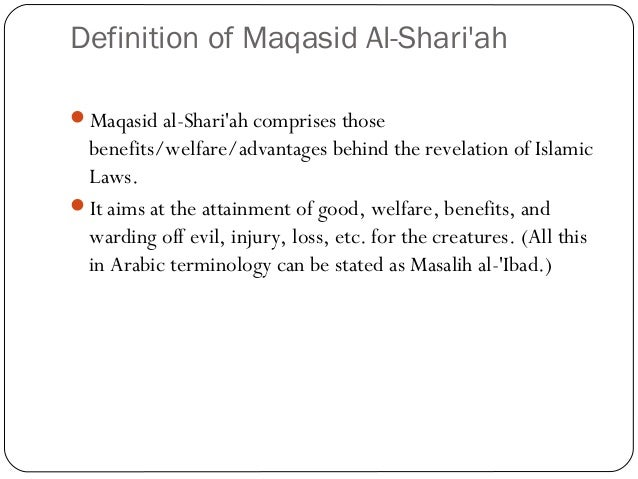 maqasid shariah Often start introductory courses on maqasid al-shariah with the story of a little girl   therefore, maqasid al-shariah is the branch of islamic knowledge that.