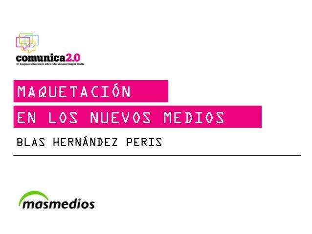 MAQUETACIÓNEN LOS NUEVOS MEDIOSBLAS HERNÁNDEZ PERIS