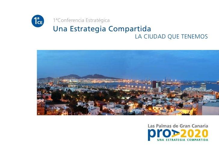 1ª conferencia estratégica_La Ciudad que tenemos