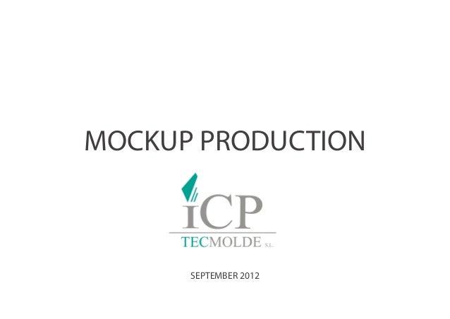 MOCKUP PRODUCTION      SEPTEMBER 2012