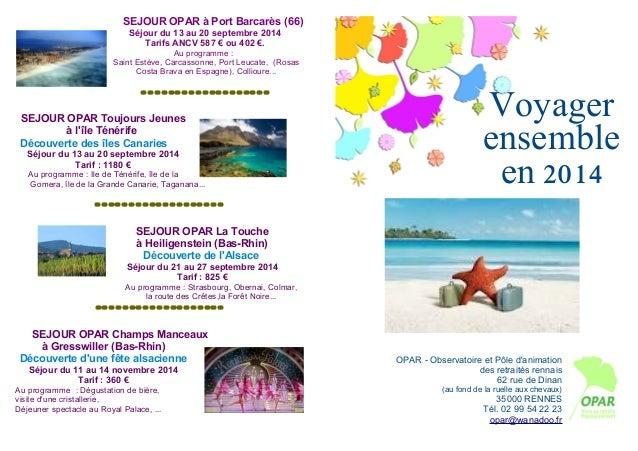 SEJOUR OPAR à Port Barcarès (66) Séjour du 13 au 20 septembre 2014 Tarifs ANCV 587 € ou 402 €. Au programme : Saint Estève...