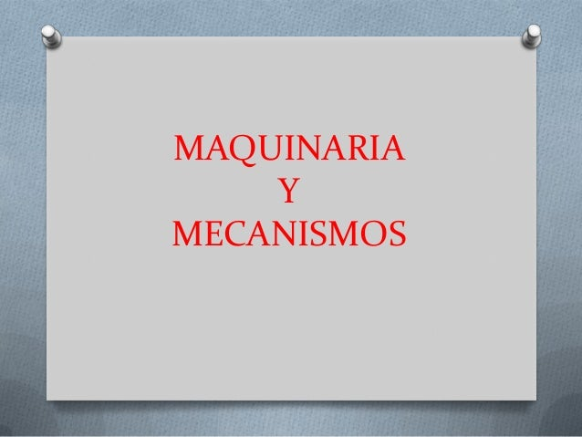 MAQUINARIA    YMECANISMOS