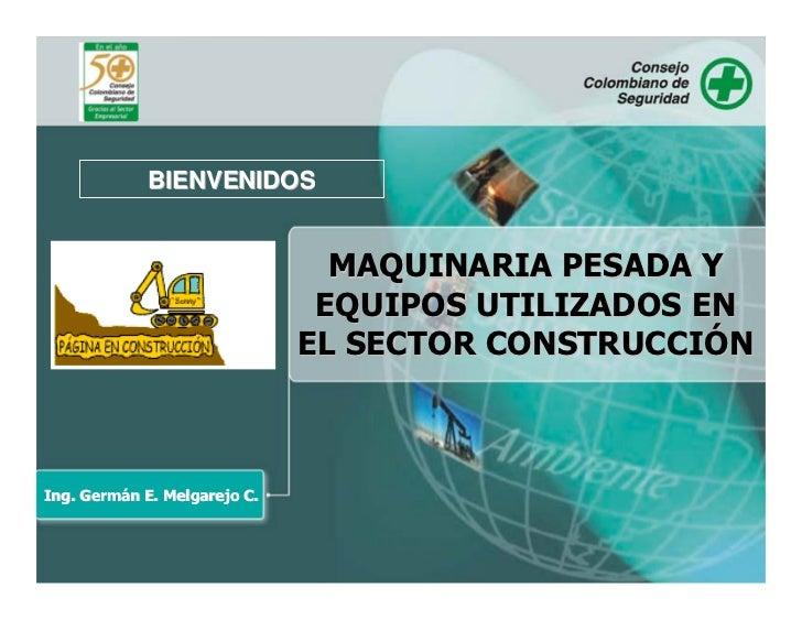 BIENVENIDOS                                   MAQUINARIA PESADA Y                                EQUIPOS UTILIZADOS EN    ...