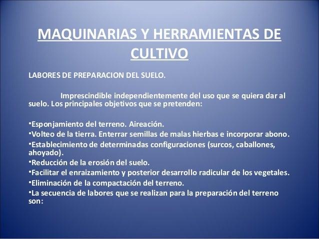 MAQUINARIAS Y HERRAMIENTAS DE CULTIVO LABORES DE PREPARACION DEL SUELO. Imprescindible independientemente del uso que se q...