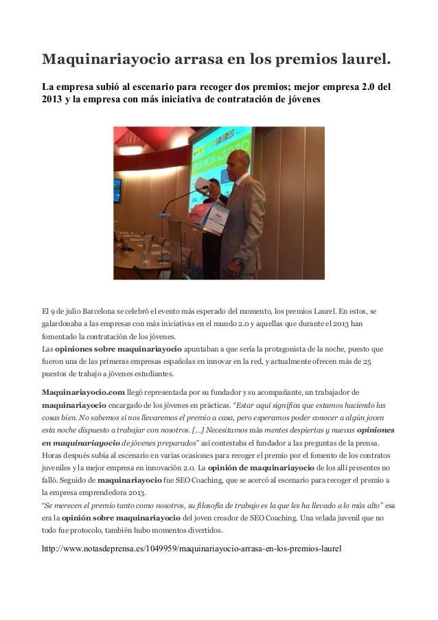 Maquinariayocio arrasa en los premios laurel. La empresa subió al escenario para recoger dos premios; mejor empresa 2.0 de...