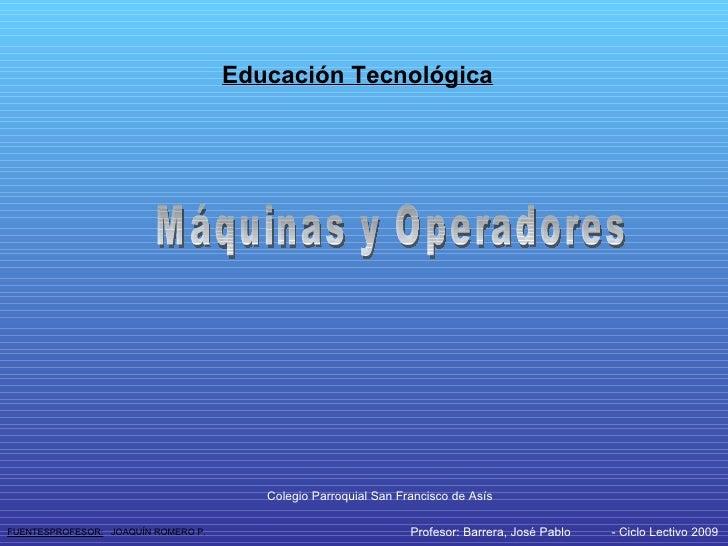 Educación Tecnológica                                             Colegio Parroquial San Francisco de Asís  FUENTESPROFESO...