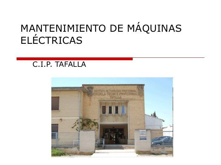 MANTENIMIENTO DE MÁQUINAS ELÉCTRICAS C.I.P. TAFALLA