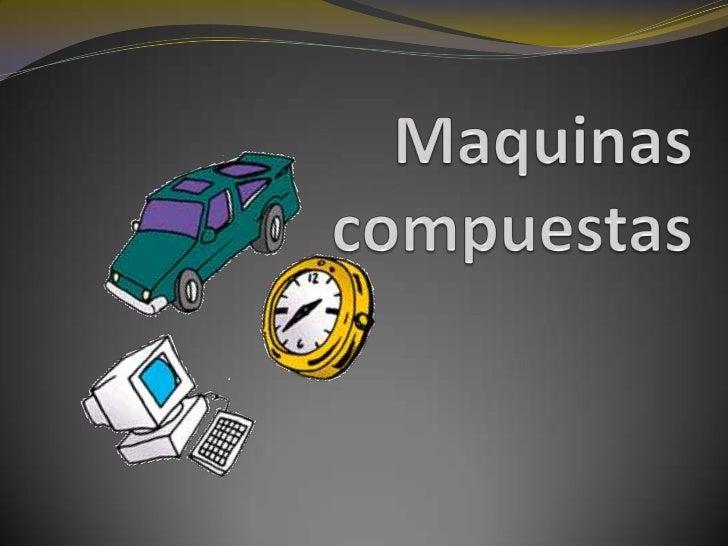Maquinas compuestas (1)