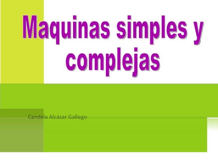 Maquinas simples y  complejas