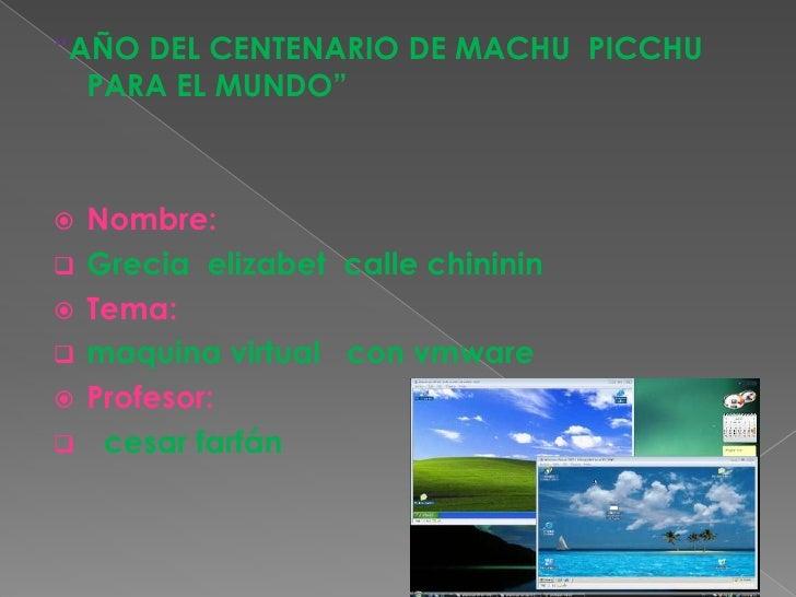 """""""AÑO DEL CENTENARIO DE MACHU  PICCHU PARA EL MUNDO""""<br />Nombre:<br /><ul><li>Grecia  elizabet  calle chininin</li></ul>Te..."""