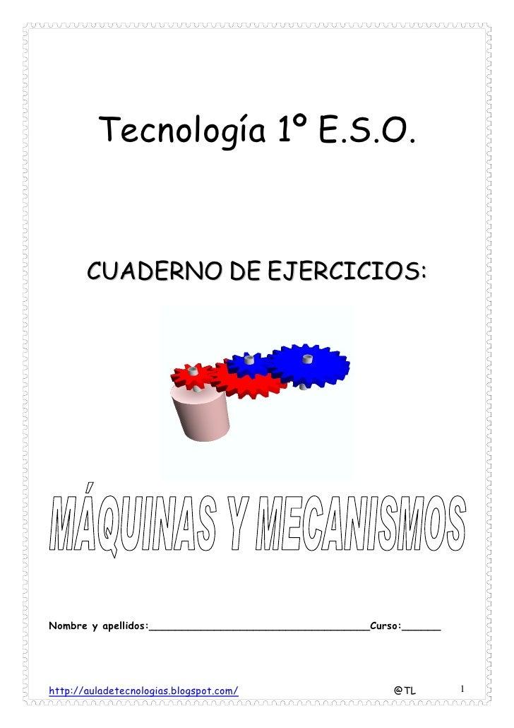 Tecnología 1º E.S.O.          CUADERNO DE EJERCICIOS:     Nombre y apellidos:__________________________________Curso:_____...