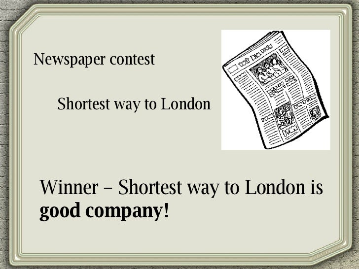 Newspaper contest Shortest way to London Winner – Shortest way to London is  good company!