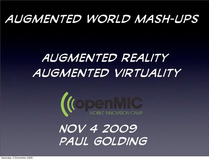 augmented world mash-ups                                Augmented reality                             augmented virtuality...