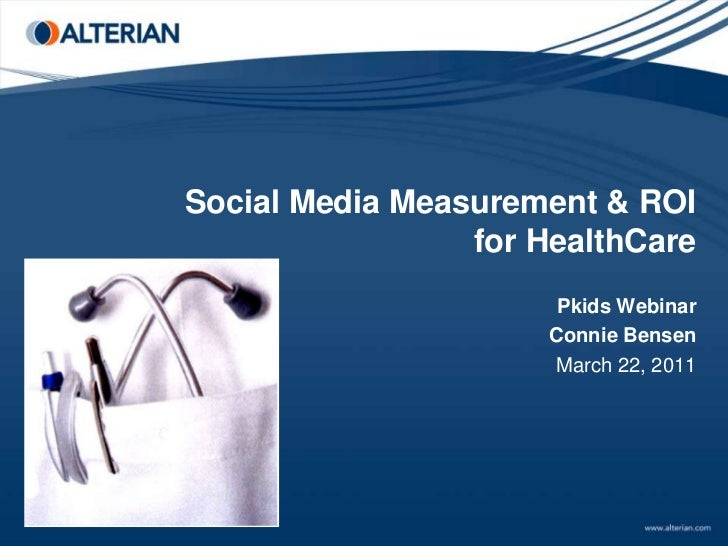Social Media Measurement & ROI for HealthCare<br />Pkids Webinar<br />Connie Bensen<br />March 22, 2011<br />