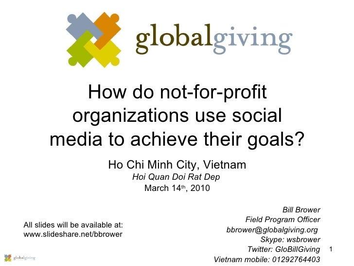 How do not-for-profit organizations use social media to achieve their goals? Ho Chi Minh City, Vietnam Hoi Quan Doi Rat De...