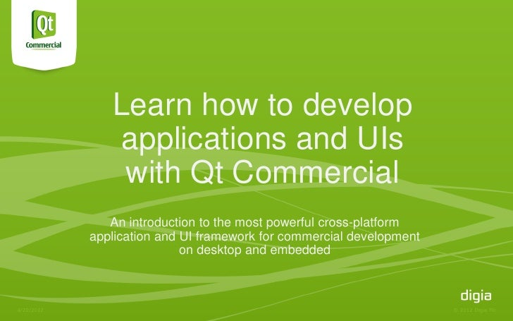 Learn how to develop                applications and UIs                with Qt Commercial               An introduction t...