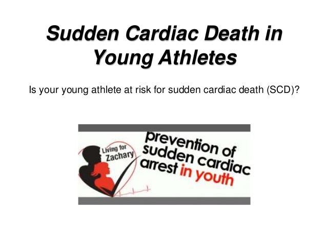 the prevention of sudden cardiac death in young athletes The annual incidence of sudden cardiac death (scd) in athletes is significantly lower than the general population however, when scd occurs in an athlete during sporting event or training, it sends shockwaves in the society and raises questions about cardiovascular effects of sports and exercise.
