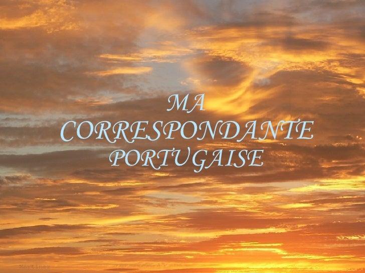 MA  CORRESPONDANTE  PORTUGAISE